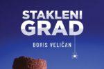 Boris Veličan: Stakleni grad